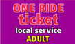 Single Adult One Ride Tickets